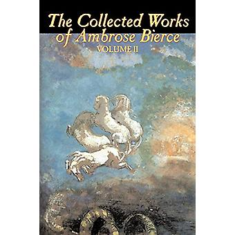 The Collected Works of Ambrose Bierce - Vol. II by Ambrose Bierce - 9