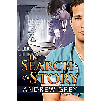 In Search of a Story by Andrew Grey - 9781623806132 Book
