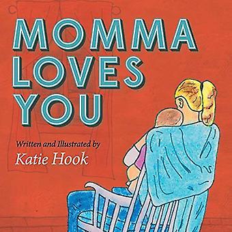 Momma Loves You by Katie Hook - 9781630474959 Kirja