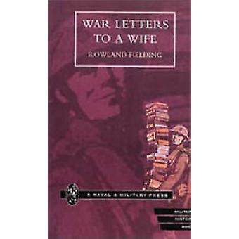 War Letters to a Wife by Rowland Feilding - 9781843421306 Book