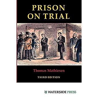 Prison on Trial by Thomas Mathiesen - 9781904380221 Book