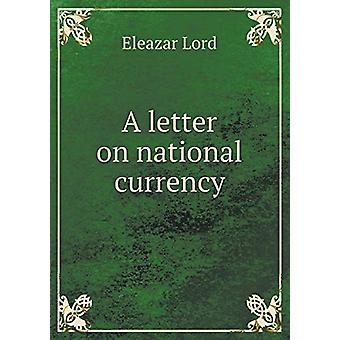 A Letter on National Currency by Eleazar Lord - 9785519224802 Book