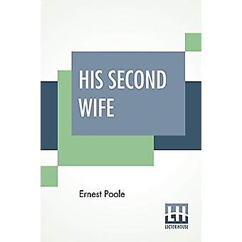 His Second Wife by Ernest Poole - 9789353365691 Book