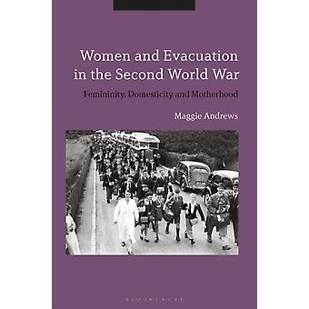 Mulheres e Evacuação na Segunda Guerra Mundial por Andrews & Dr. Maggie Andrews & King Alfreds College & UK