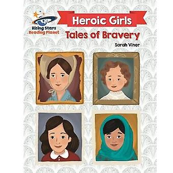Reading Planet - Heroic Girls: Tales of Bravery - White: Galaxy