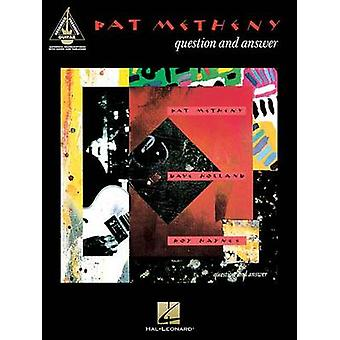 Pat Metheny  Question and Answer by Created by Pat Metheny