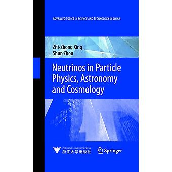 Neutrino's in deeltjesfysica Astronomie en Kosmologie door Xing & ZhizhongZhou & Shun
