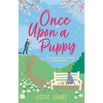 Once Upon a Puppy by Lizzie Shane