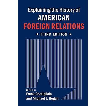 Expliquer l'histoire des relations étrangères américaines par Frank Costigliola