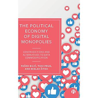 The Political Economy of Digital Monopolies by Pasko Institute for Development and International Relations BilicToni Independent Researcher Prug