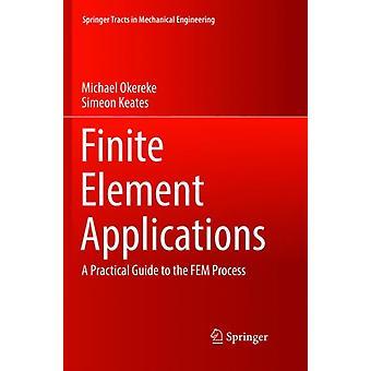 Finite Element Applications by Michael OkerekeSimeon Keates