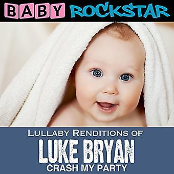 Baby Rockstar - Lullaby Renditions of Luke Bryan: Crash My Party [CD] USA import