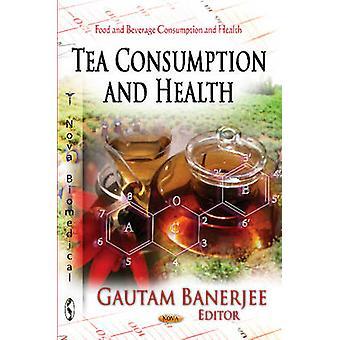 Tea Consumption amp Health by Edited by Gautam Banerjee