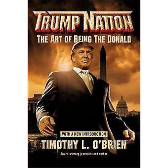 Trumpnation - de kunst van het de Donald door Timothy L. O'Brien - 9780