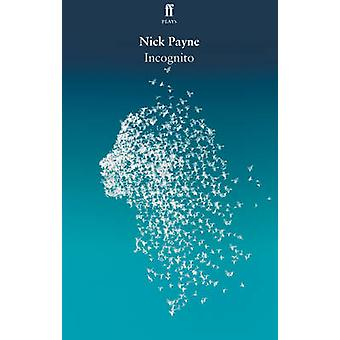 Incognito (Main) by Nick Payne - 9780571317073 Book