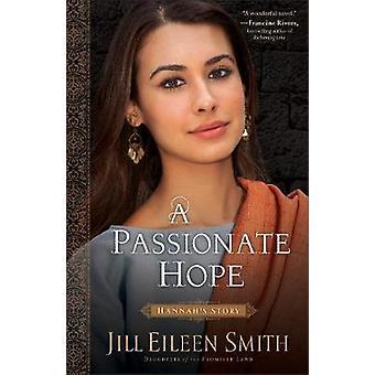 Leidenschaftliche Hoffnung - Hannahs Geschichte von Jill Eileen Smith - 9780800720377