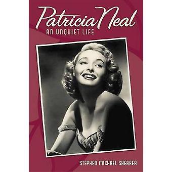 Patricia Neal - en osaliga liv av Shearer - Stephen Michael - 9780813