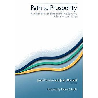 Camino a la prosperidad - Hamilton proyecto Ideas sobre seguridad de los ingresos - Educa