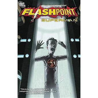 Ponto de inflamação - mundo de Flashpoint Superman por Scott Snyder - Lowell Fr