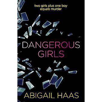 Dangerous Girls von Abigail Haas - 9781471119149 Buch