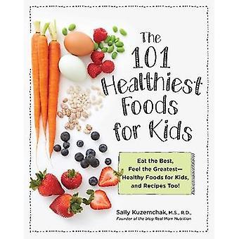 101 hälsosamma livsmedel för barn - äta bäst - känna den största-Healt