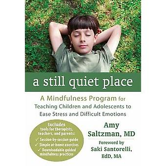 A Still Quiet Place - A Mindfulness Program for Teaching Children and
