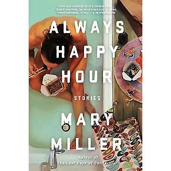 Always Happy Hour - Stories by Mary Miller - 9781631493973 Book
