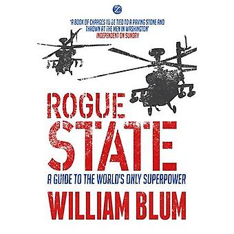 Rogue State - A Guide to the World's Only Superpower (3) by William Bl