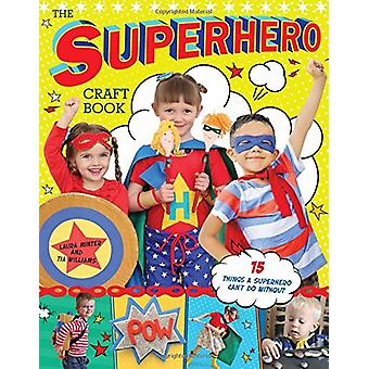The Superhero Craft Book - 15 Things a Superhero Can't Do Without! by