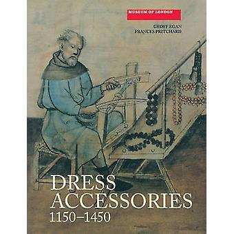 Dress Accessories - c.1150-c.1450 by Geoff Egan - Frances Pritchard -