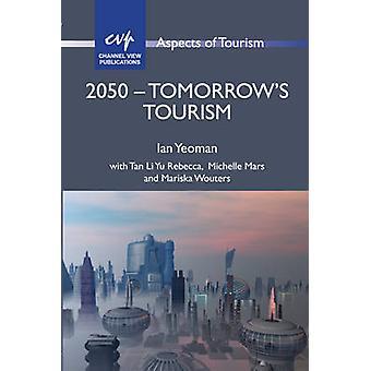 2050 - Tomorrow's Tourism by Ian Yeoman - 9781845413019 Book