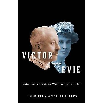 Victor and Evie - British Aristocrats in Wartime Rideau Hall by Doroth