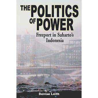 Politiken i Power - Freeport i Suhartos Indonesien av Denise Leit
