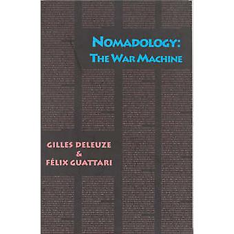 Nomadology - The War Machine by Gilles Deleuze - Felix Guattari - B. M