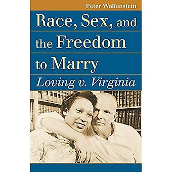 Race, Sex, and the Freedom to Marry: Loving v. Virginia (Landmark Law Cases and American Society)