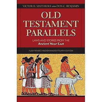 Ancien Testament Parallels, 4e édition: Lois et Stories from the Ancient Near East