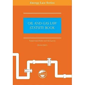 Oil and Gas Law Statute Book 2014/15 (Energy Law Series)