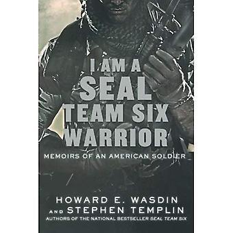 Ik ben een Seal Team zes Warrior: memoires van een Amerikaanse soldaat