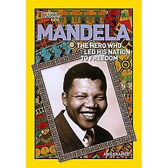 Mandela: Rebellen som ledde sin Nation till frihet (nationella geografiska världen historia biografier)