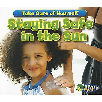 Staying Safe in the Sun (Take Care of Yourself)