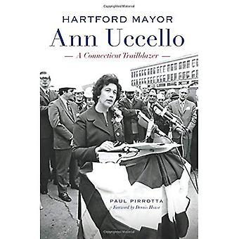 Sindaco di Hartford Ann Uccello:: Un pioniere del Connecticut
