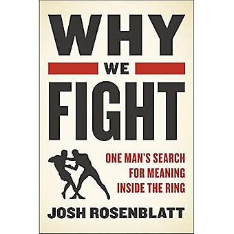 Why We Fight: One Man's Search for Meaning binnen de Ring