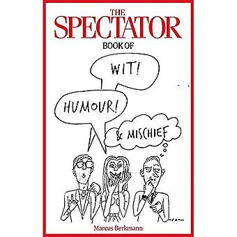 The Spectator Book of Wit,� Humour and Mischief