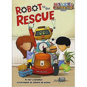 Robot to the Rescue: Robots (Makers Make It Work)
