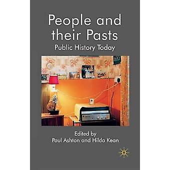 People and Their Pasts - Public History Today - 2012 by P. Ashton - Hil