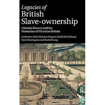 Legaten van Britse SlaveOwnership door Catherine Hall