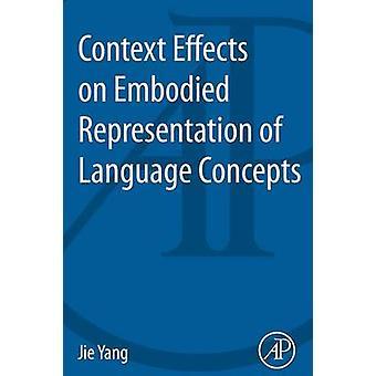Effets de contexte sur la représentation incarnée des Concepts du langage par Yang & Jie
