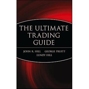 The Ultimate Trading Guide by Hill & John
