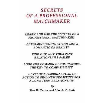 Secrets av en profesjonell Matchmaker av Carter & Ben H.