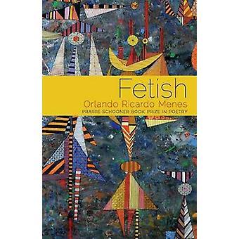 Fetish by Menes & Orlando Ricardo